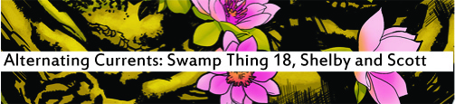 Alternating Currents: Swamp Thing 18, Shelby and Scott