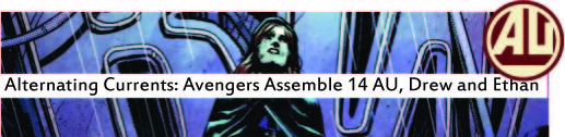 Alternating Currents: Avengers Assemble 14AU, Drew and Ethan
