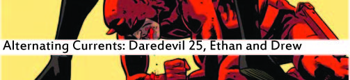 Alternating Currents: Daredevil 25, Ethan and Drew