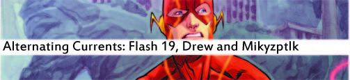 Alternating Currents: The Flash 19, Drew and Mikyzptlk