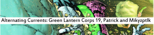 Alternating Currents: Green Lantern Corps 19, Patrick and Mikyzptlk