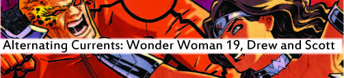 Alternating Currents: Wonder Woman 19, Drew and Scott