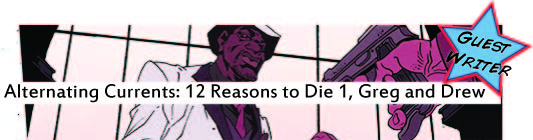 Alternating Currents: Twelve Reasons To Die 1, Greg and Drew
