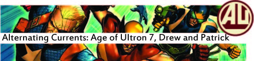 Alternating Currents: Age of Ultron 7, Drew and Patrick