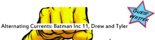 Alternating Currents: Batman Incorporated 11, Drew and Tyler