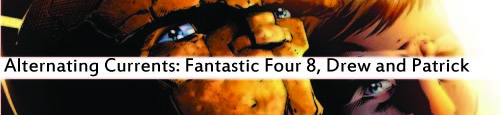 Alternating Currents: Fantastic Four 8, Drew and Patrick