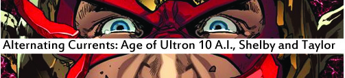 Alternating Currents: Age of Ultron 10 AI, Shelby and Taylor