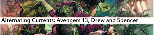 Alternating Currents: Avengers 13, Drew and Spencer