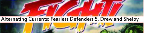Alternating Currents: Fearless Defenders 5, Drew and Shelby