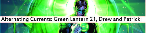Alternating Currents: Green Lantern 21, Drew and Patrick