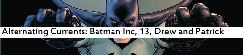 Alternating Currents: Batman Incorporated 13, Drew and Patrick