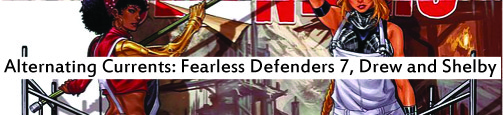Alternating Currents: Fearless Defenders 7, Drew and Shelby