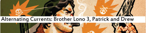Alternating Current: 100 Bullets: Brother Lono 3, Patrick and Drew