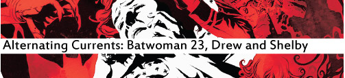 Alternating Currents: Batwoman 23, Drew and Shelby
