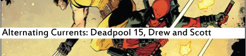 Alternating Currents: Deadpool 15, Drew and Scott