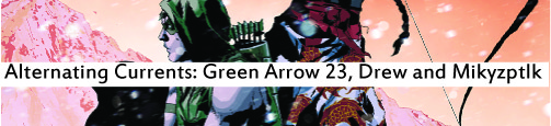 Alternating Currents: Green Arrow 23, Drew and Mikyzptlk
