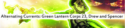 Alternating Currents: Green Lantern Corps 23, Drew and Spencer