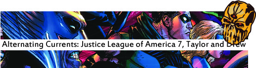 Alternating Currents: Justice League of America 7, Drew and Taylor