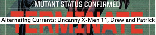 Alternating Currents: Uncanny X-Men 11, Drew and Patrick