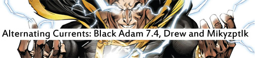 Alternating Currents: Justice League of America 7.4: Black Adam, Drew and Mikyzptlk