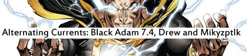 Alternating Currents: Justice League of America 7.4: Black Adam, Drew and Mikyzptlk
