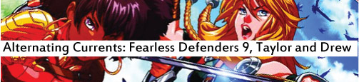 Alternating Currents: Fearless Defenders 9, Taylor and Drew