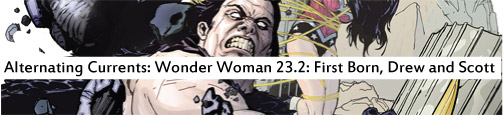 Alternating Currents: Wonder Woman 23.2: First Born, Drew and Scott