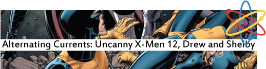 Alternating Currents: Uncanny X-Men 12, Drew and Shelby