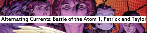 Alternating Currents: Battle of the Atom 1, Patrick and Taylor