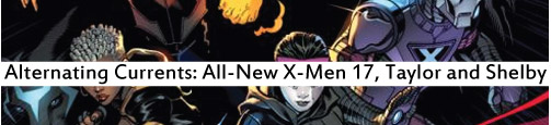 Alternating Currents: All-New X-Men 17: Taylor and Shelby