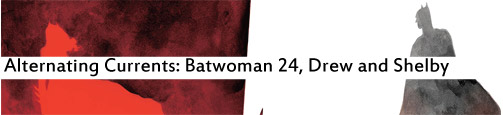 Alternating Currents: Batwoman 24, Drew and Shelby