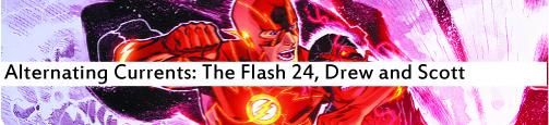 Alternating Currents: Flash 24, Drew and Scott