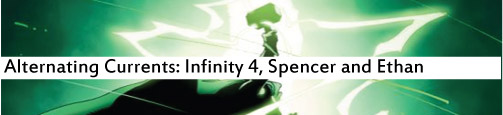 Alternating Currents: Infinity 4: Spencer and Ethan