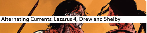 Alternating Currents: Lazarus 4, Drew and Shelby