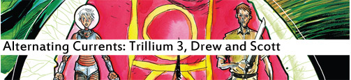Alternating Currents: Trillium 3, Drew and Scott