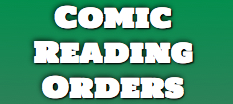 Comic Reading Orders Our go-to rescource on reading orders for back issues and trades