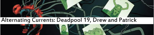 Alternating Currents: Deadpool 19, Drew and Patrick