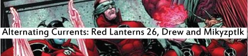 Alternating Currents: Red Lanterns 26, Drew and Mikyzptlk