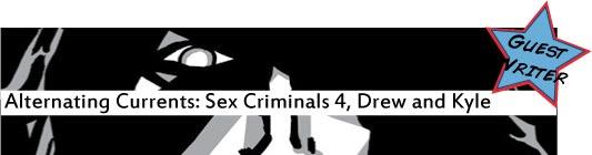 Alternating Currents: Sex Criminals 4, Drew and Kyle