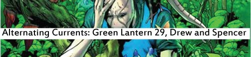 Alternating Currents: Green Lantern 29, Drew and Spencer