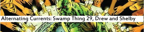 Alternating Currents: Swamp Thing 29, Drew and Shelby