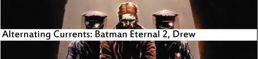 Alternating Currents: Batman Eternal 2, Drew