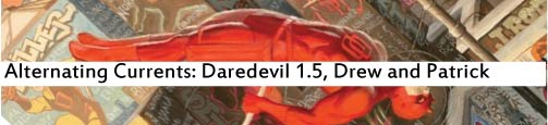 Alternating Currents: Daredevil 1.5, Drew and Patrick