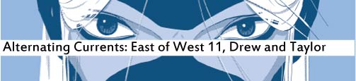 Alternating Currents: East of West 11, Drew and Taylor