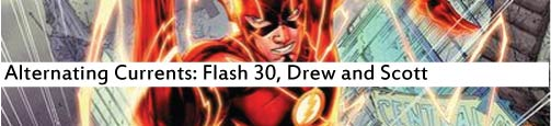 Alternating Currents: Flash 30, Drew and Scott