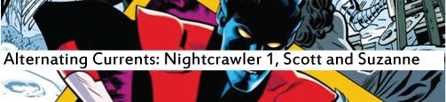 Alternating Currents, Nightcrawler 1, Scott and Suzanne