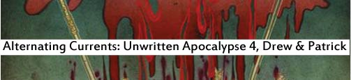 Alternating Currents: Unwritten Apocalypse 4, Drew and Patrick
