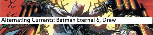 Alternating Currents: Batman Eternal 6, Drew