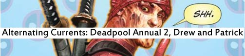 Alternating Currents: Deadpool Annual 2, Drew and Patrick