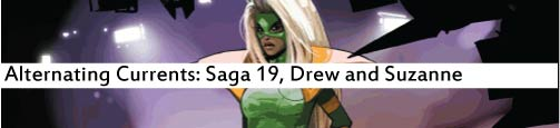 Alternating Currents: Saga 19, Drew and Suzanne